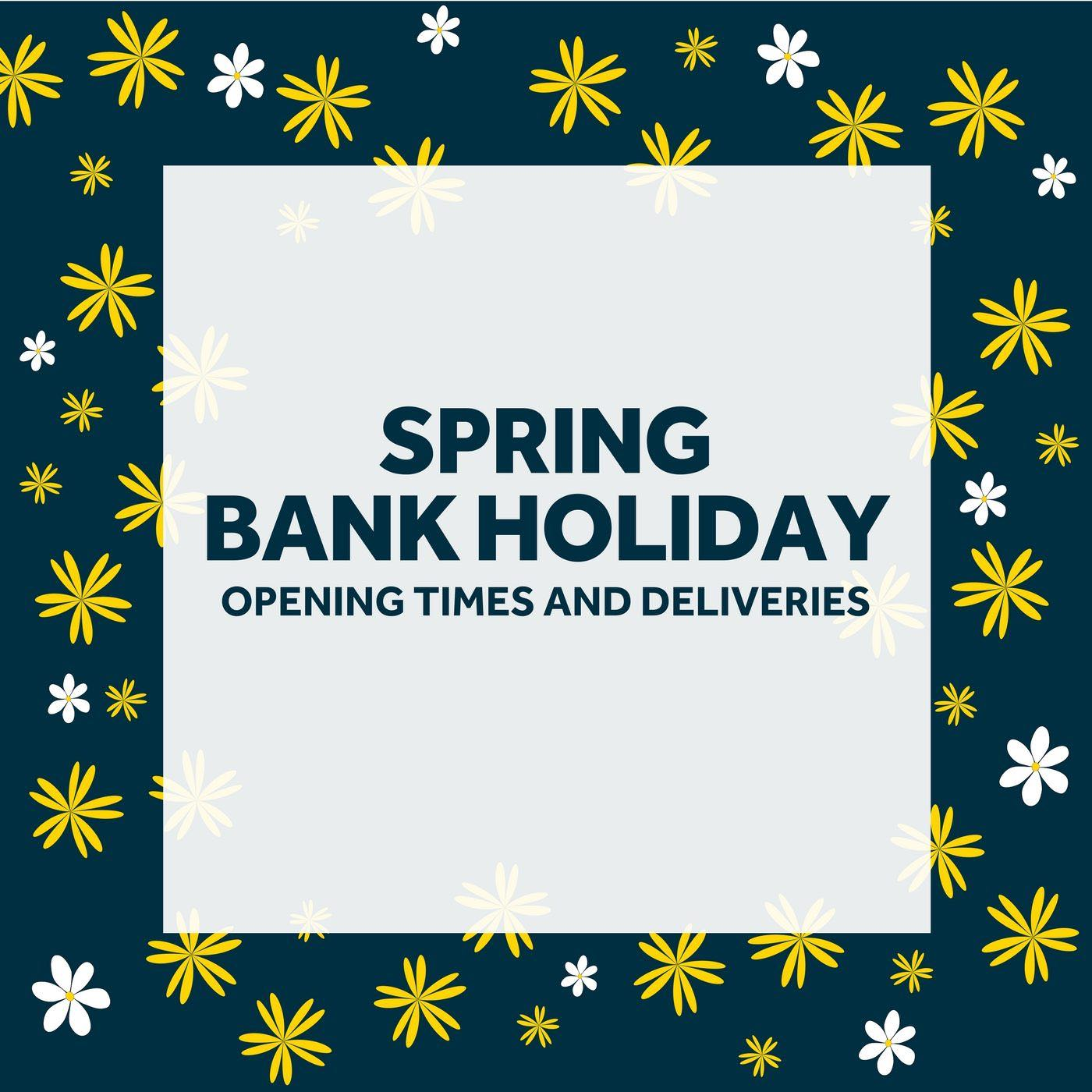 Spring Bank Holiday Opening Times & Deliveries | Endurance ...